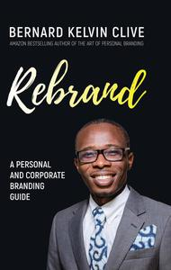 Rebrand: A Personal & Corporate Branding Guide