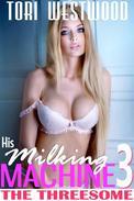 His Milking Machine 3: The Threesome MFF