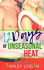12 Days of Unseasonal Heat