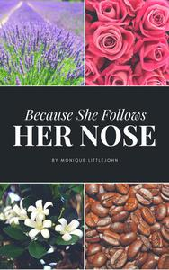 Because She Follows Her Nose