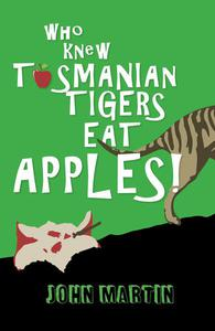 Who Knew Tasmanian Tigers Eat Apples!