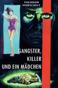 Gangster, Killer und ein Mädchen