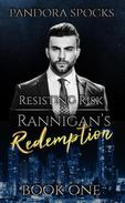 Rannigan's Redemption Part 1: Resisting Risk