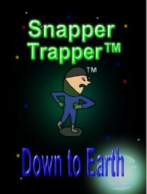 Snapper Trapper™: Down to Earth