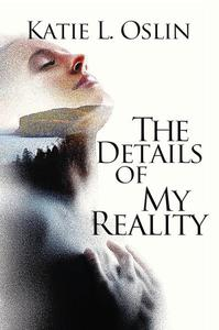 The Details of My Reality