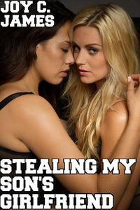 Stealing My Son's Girlfriend (Erotica, Hardcore, Lesbian, Sex, Taboo)