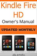 Kindle Fire HD Owner's Manual Discover the Secrets of Your Tablet
