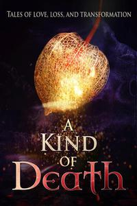 A Kind of Death: A Short Story and Poetry Anthology