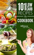101 Low Carb Recipes The CookBook