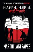 The Vampire, the Hunter, and Frank
