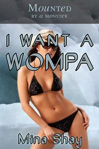 Mounted by a Monster: I Want a Wompa