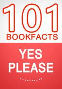 Yes Please – 101 Amazing Facts You Didn't Know