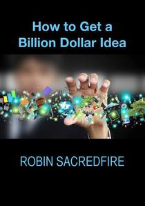 How to Get a Billion Dollar Idea