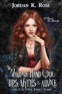 The Vampire Hand Guide: Tips, Myths, & Advice