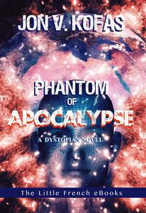 Phantom of Apocalypse: A Dystopian novel