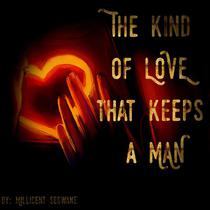 The Kind Of Love That Keeps A Man