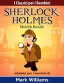 Sherlock Holmes adattato per i bambini: Silver Blaze