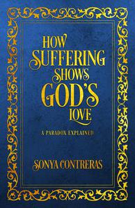 How Suffering Shows God's Love