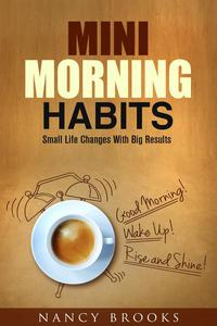 Mini Morning Habits: Small Life Changes With Big Results