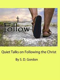 Quiet Talks on Following the Christ