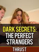 Dark Secrets: The Perfect Strangers (M/m/m/f menage, teenage virgin, anal, bi-sexual orgy)