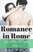 Romance in Rome (Chasing Dreams – Vol. 3)