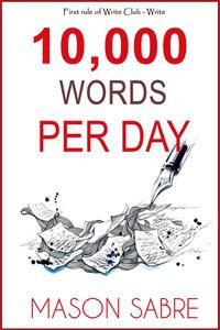 10,000 Words per Day