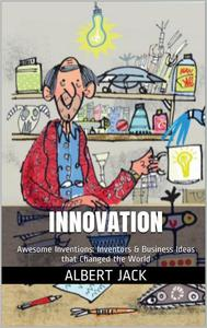 Innovation: Awesome Inventions