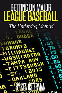 Betting on Major League Baseball: The Underdog Method