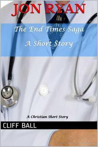 Jon Ryan: A Christian End Times Short Story