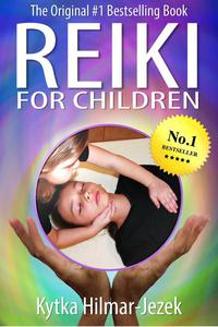 Reiki for Children: The Original #1 Bestselling Book