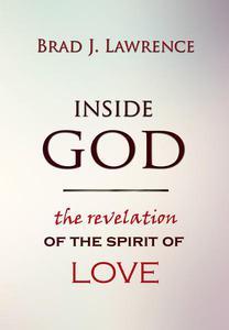 Inside God: The Revelation of The Spirit of Love