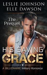 His Saving Grace: The Prequel