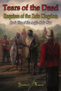 Tears of the Dead: Requiem of the Zulu Kingdom