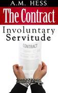 The Contract - Involuntary Servitude (Book #1)