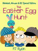 The Easter Egg Hunt (Rebekah, Mouse & RJ: Special Edition)
