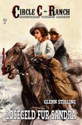 Circle C-Ranch #7: Lösegeld für Sandra