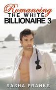 Romancing The White Billionaire: 3