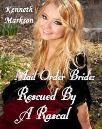 Mail Order Bride: Rescued By A Rascal