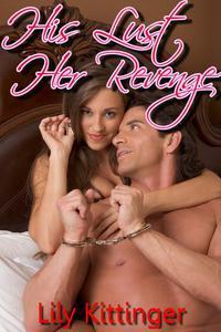 His Lust. Her Revenge. (Cuckolding / Breeding Erotica)