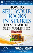 How to Sell Your Books in Stores Even if You're Self-Published