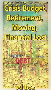 Crisis Budget, Retirement, Moving, Financial Lost