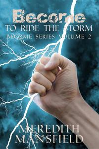 Become: To Ride the Storm