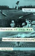 Threads of The War, Volume I: Personal Truth Inspired Flash-Fiction of The 20th Century's War
