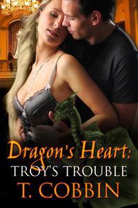 Dragon's Heart: Troy's Trouble