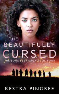 The Beautifully Cursed (The Soul Seer Saga Book 4)