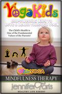 Yoga Kids: Empowering Kids to Love & Learn Through Yoga (Mindfulness Therapy)