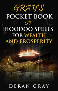 Gray's Pocket Book of Hoodoo Spells for Wealth and Prosperity