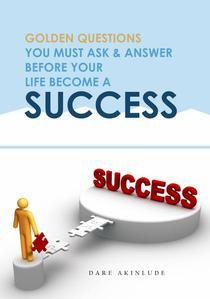 Golden Questions You Must Ask & Answer Before Your Life Become A Success