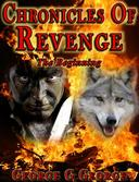 The Chronicles of Revenge the begining
